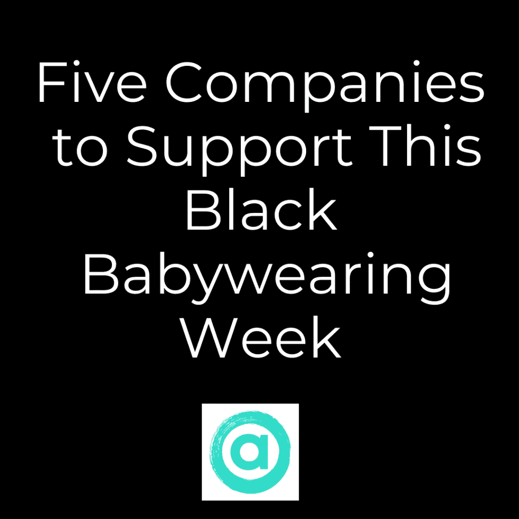5 Companies to Check Out This Black Babywearing Week!